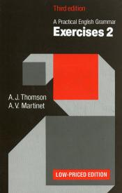"""A Practical English Grammar: Exercises"" by A.J. Thomson, A.V. Martinet"