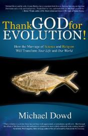 """Thank God for Evolution"" by Michael Dawd"