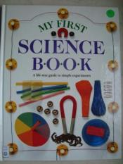 """My First Science Book"" by Angela Wilkes"